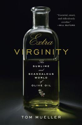Extra Virginity: The Sublime and Scandalous World of Olive Oil Cover Image