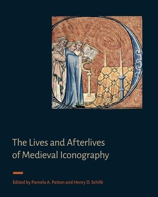 The Lives and Afterlives of Medieval Iconography Cover Image