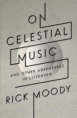 On Celestial Music: And Other Adventures in Listening Cover Image