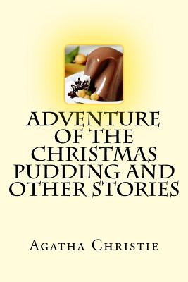 Cover for Adventure of the Christmas Pudding and Other Stories - Agatha Christie