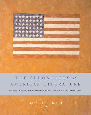 The Chronology of American Literature: America's Literary Achievements from the Colonial Era to Modern Times Cover Image