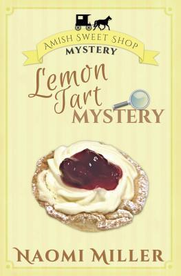 Lemon Tart Mystery (Amish Sweet Shop Mystery #3) Cover Image