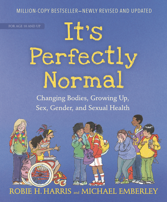 It's Perfectly Normal: Changing Bodies, Growing Up, Sex, Gender, and Sexual Health (The Family Library) Cover Image