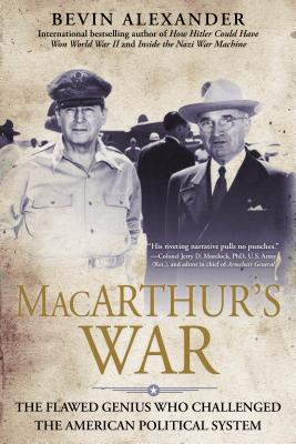 Macarthur's War: The Flawed Genius Who Challenged The American Cover Image