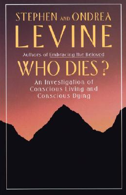Who Dies?: An Investigation of Conscious Living and Conscious Dying Cover Image