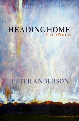 Heading Home: Field Notes Cover Image