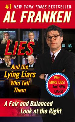 Lies: And the Lying Liars Who Tell Them: A Fair and Balanced Look at the Right Cover Image