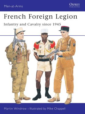 French Foreign Legion: Infantry and Cavalry since 1945 Cover Image