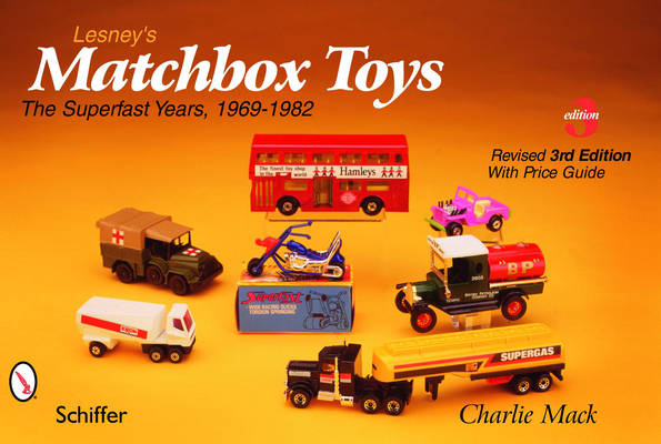 Lesney's Matchbox Toys: The Superfast Years, 1969-1982 Cover Image