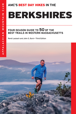 Amc's Best Day Hikes in the Berkshires: Four-Season Guide to 50 of the Best Trails in Western Massachusetts Cover Image