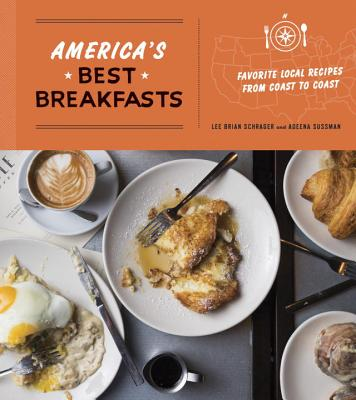 America's Best Breakfasts: Favorite Local Recipes from Coast to Coast: A Cookbook Cover Image