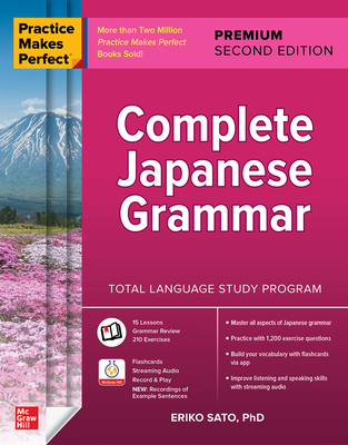 Practice Makes Perfect: Complete Japanese Grammar, Premium Second Edition Cover Image