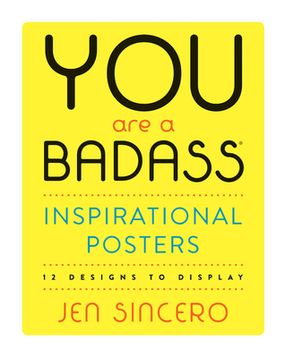 You Are a Badass® Inspirational Posters: 12 Designs to Display Cover Image
