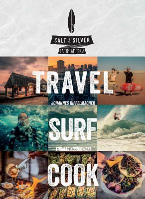 Salt & Silver: Travel, Surf, Cook Cover Image