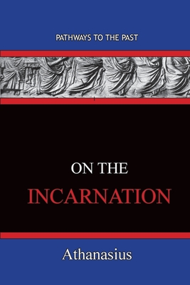 On The Incarnation: Pathways To The Past Cover Image