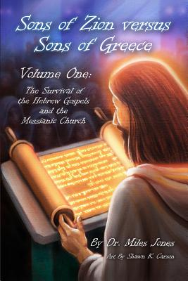Sons of Zion vs Sons of Greece: Volume One: Survival of The Hebrew Gospels & the Messianic Church Cover Image