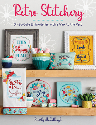 Retro Stitchery: Oh-So-Cute Embroideries with a Wink to the Past Cover Image