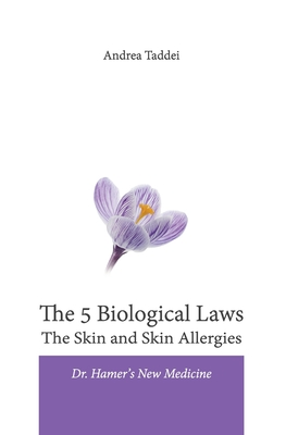 The 5 Biological Laws The Skin and Skin Allergies: Dr. Hamer's New Medicine Cover Image