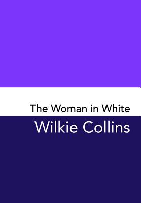 The Woman in White: Original and Unabridged Cover Image