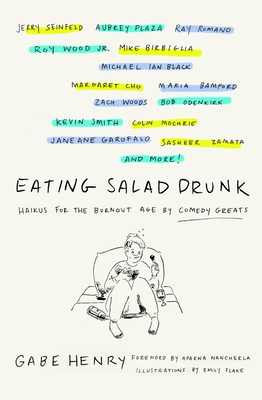 Eating Salad Drunk: Haikus for the Burnout Age by Comedy Greats Cover Image