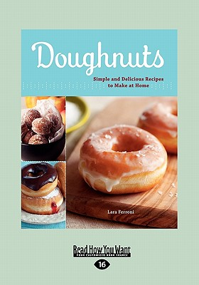 Doughnuts: Simple and Delicious Recipes to Make at Home (Large Print 16pt) Cover Image