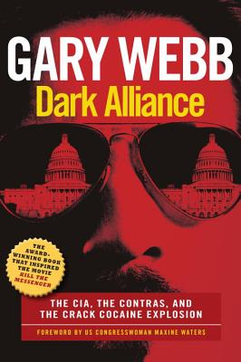 Dark Alliance: The CIA, the Contras, and the Crack Cocaine Explosion Cover Image