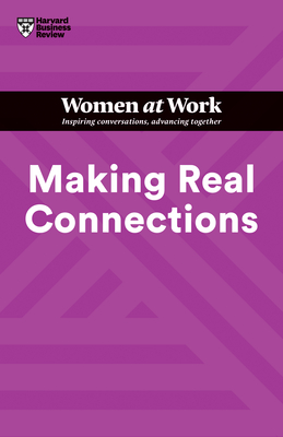Making Real Connections (HBR Women at Work Series) Cover Image