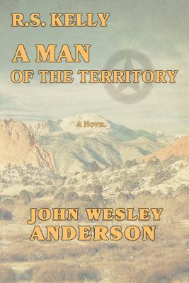 R.S. Kelly A Man of the Territory Cover Image