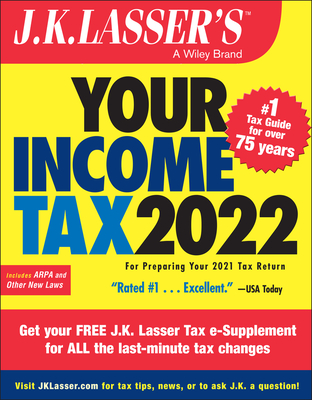 J.K. Lasser's Your Income Tax 2022: For Preparing Your 2021 Tax Return Cover Image