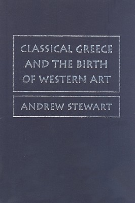 Cover for Classical Greece and the Birth of Western Art