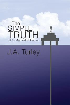 The Simple Truth: BP's Macondo Blowout Cover Image