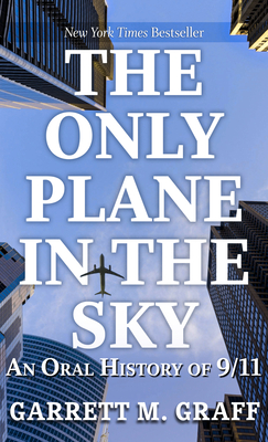The Only Plane in the Sky: An Oral History of 9/11 Cover Image