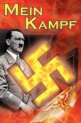 Mein Kampf: Adolf Hitler's Autobiography and Political Manifesto, Nazi Agenda Prior to World War II, the Third Reich, Aka My Strug Cover Image