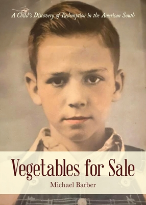 Vegetables for Sale: A Child's Discovery of Redemption in the American South Cover Image