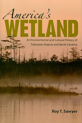 America's Wetland: An Environmental and Cultural History of Tidewater Virginia and North Carolina Cover Image