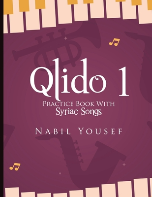Qlido: Practice Book With Syriac Songs Cover Image
