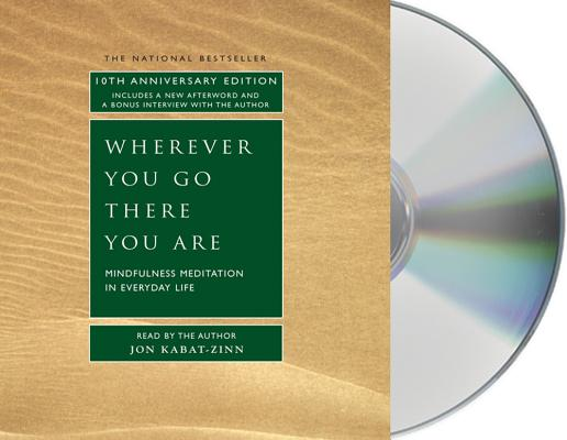 Wherever You Go, There You Are: Mindfulness Meditation in Everyday Life Cover Image