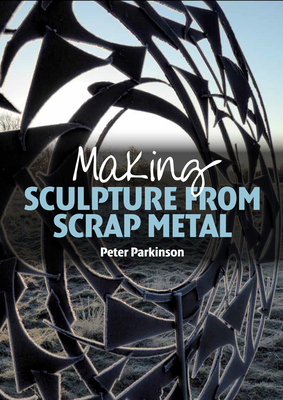 Making Sculpture from Scrap Metal Cover Image