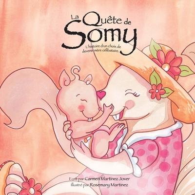 La Quête de Somy, l´histoire d'un choix de devenir mère célibataire Cover Image