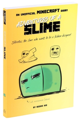 Adventures of a Slime: An Unofficial Minecraft Diary (Unofficial Minecraft Diaries #2) Cover Image