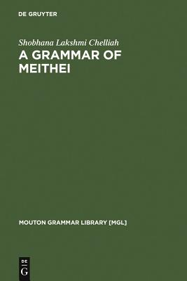 Cover for A Grammar of Meithei (Mouton Grammar Library [Mgl] #17)