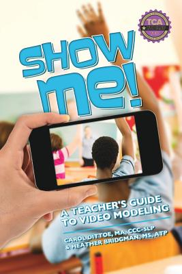 Show Me!: A Teacher's Guide to Video Modeling Cover Image