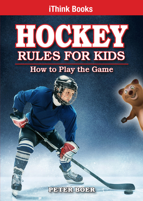 Hockey Rules for Kids: How to Play the Game (Ithink #10) Cover Image
