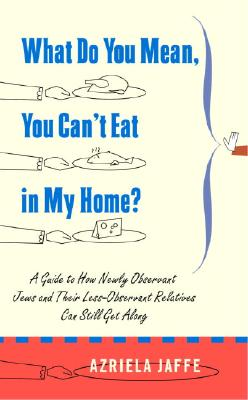 What Do You Mean, You Can't Eat in My Home? Cover
