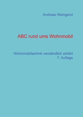 ABC rund ums Wohnmobil: Wohnmobiltechnik verständlich erklärt Cover Image