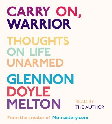 Carry On, Warrior: Thoughts on Life Unarmed Cover Image