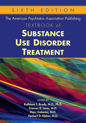 The American Psychiatric Association Publishing Textbook of Substance Use Disorder Treatment Cover Image