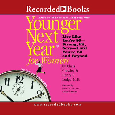Younger Next Year for Women: Live Strong, Fit, and Sexyuntil You're 80 and Beyond Cover Image