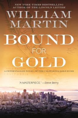 Bound for Gold: A Peter Fallon Novel of the California Gold Rush (Peter Fallon and Evangeline Carrington #6) Cover Image