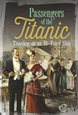 Passengers of the Titanic: Traveling on an Ill-Fated Ship (Titanic Perspectives) Cover Image